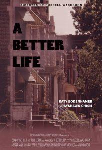 Film A Better Life. Poster designer Sandra Lena. Director Russell Washburn. Starring Katy Bodenhamer