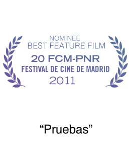 Nominee 2011 Festival de Cine de Madrid Film Festival Best Feature Film Pruebas