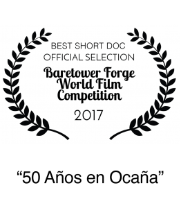 Nominee 2017 Baretower Forge World Film Festival Competition Best Short Documentary 50 anos en ocana