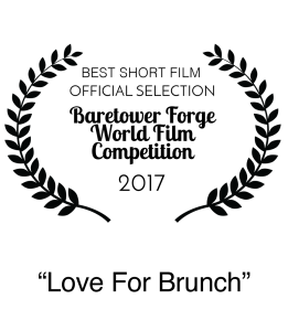 Nominee 2017 Baretower Forge World Film Festival Competition Best Short Film Love For Brunch