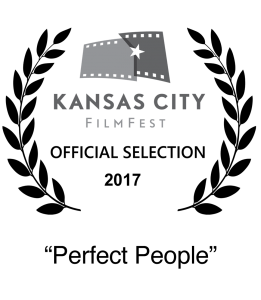Nominee 2017 Kansas City Film Festival Best Short Film Perfect People