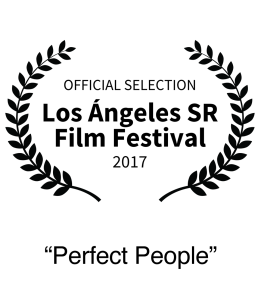 Nominee 2017 Los Angeles de San Rafael (Spain) Film Festival Best Short Film Perfect People