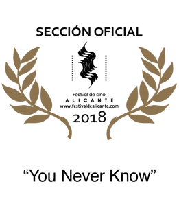 Nominee 2018 Alicante Film Festival (Spain) Best Short Film You Never Know