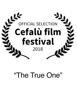 Nominee 2018 Cefalu Film Festival Best Short Film The True One
