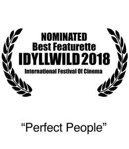 Nominee 2018 IIFC Idyllwild Best Featurette Perfect People