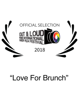 Nominee 2018 Out and Loud Film Festival Best Short Film Love For Brunch