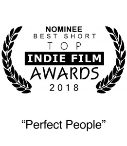 Nominee 2018 Top Indie Awards Best Short Film Perfect People. Sandra Lena Video Editor