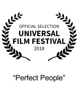 Nominee 2018 Universal Film Festival Best Short Film Perfect People