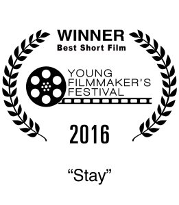 Winner 2016 Young Filmmakers Film Festival Best Short Film Stay