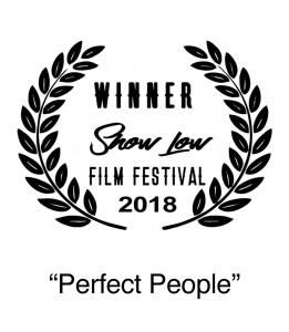 Winner 2018 Show Low Film Festival Producers Choice Award Perferct People