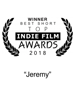 Winner 2018 Top Indie Awards Best Short Film Jeremy