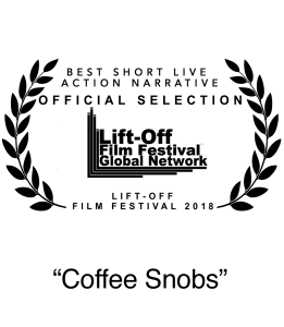 Nominee 2018 LiftOff Best Short Live Action Narrative Coffee Snobs